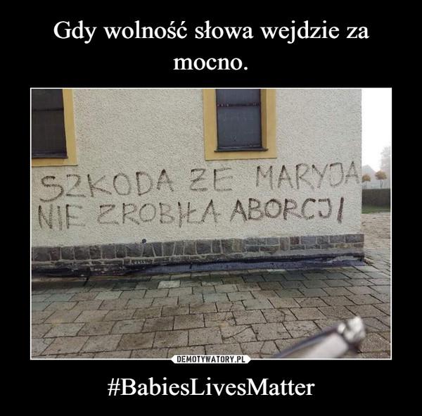 #BabiesLivesMatter –