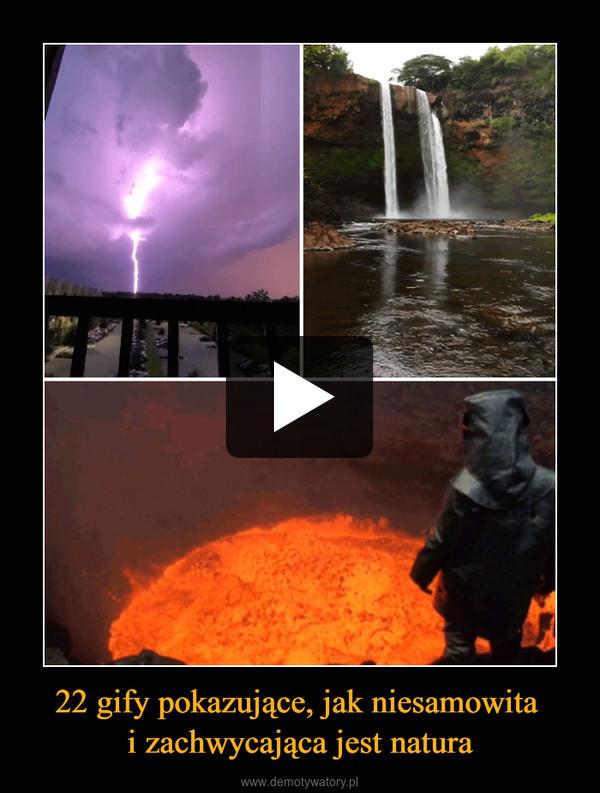 22 gify pokazujące, jak niesamowita i zachwycająca jest natura –