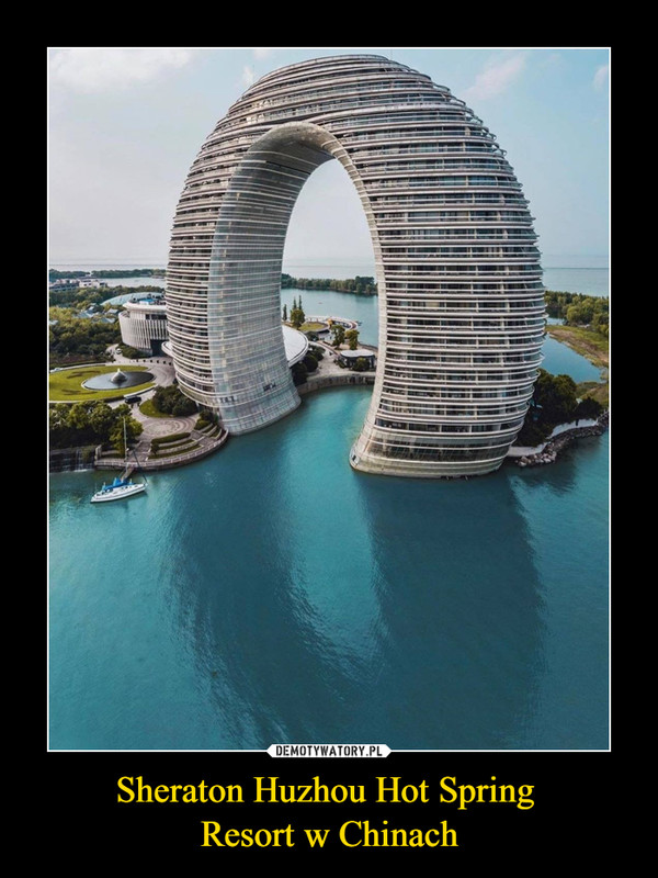 Sheraton Huzhou Hot Spring Resort w Chinach –
