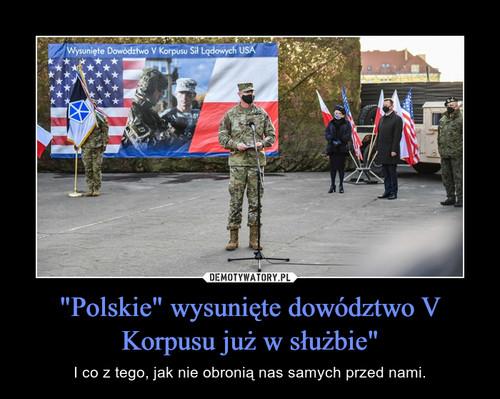 """""""Polskie"""" wysunięte dowództwo V Korpusu już w służbie"""""""