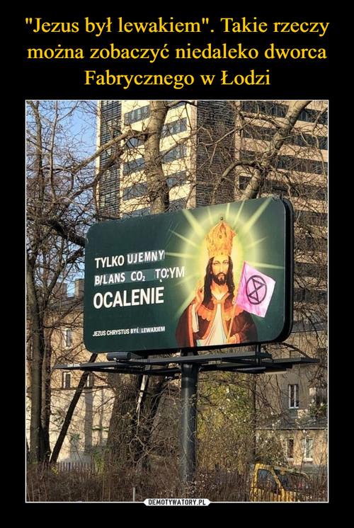 """""""Jezus był lewakiem"""". Takie rzeczy można zobaczyć niedaleko dworca Fabrycznego w Łodzi"""