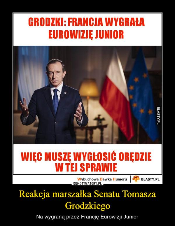Reakcja marszałka Senatu Tomasza Grodzkiego – Na wygraną przez Francję Eurowizji Junior