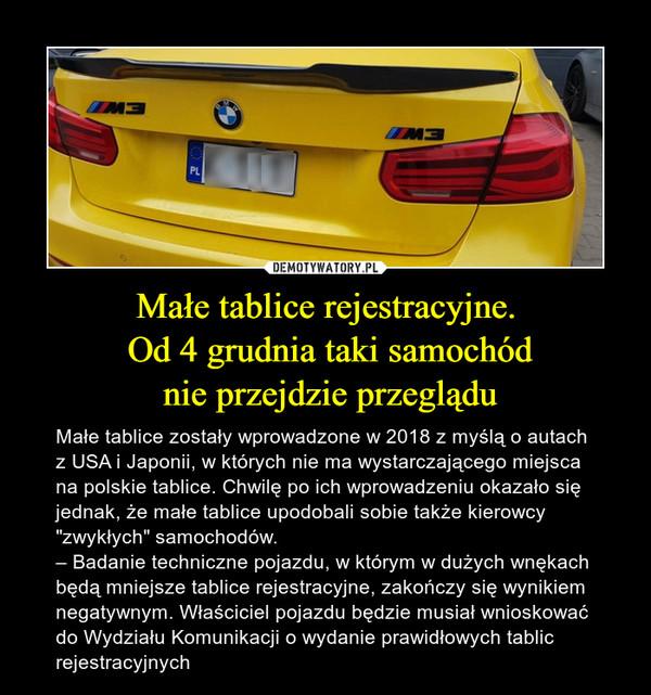 """Małe tablice rejestracyjne. Od 4 grudnia taki samochód nie przejdzie przeglądu – Małe tablice zostały wprowadzone w 2018 z myślą o autach z USA i Japonii, w których nie ma wystarczającego miejsca na polskie tablice. Chwilę po ich wprowadzeniu okazało się jednak, że małe tablice upodobali sobie także kierowcy """"zwykłych"""" samochodów.– Badanie techniczne pojazdu, w którym w dużych wnękach będą mniejsze tablice rejestracyjne, zakończy się wynikiem negatywnym. Właściciel pojazdu będzie musiał wnioskować do Wydziału Komunikacji o wydanie prawidłowych tablic rejestracyjnych"""
