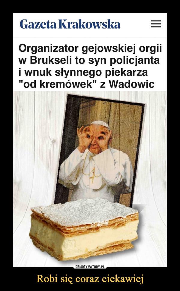 """Robi się coraz ciekawiej –  Gazeta KrakowskaOrganizator gejowskiej orgii w Brukseli to syn policjanta i wnuk słynnego piekarza """"od kremówek"""" z Wadowic"""