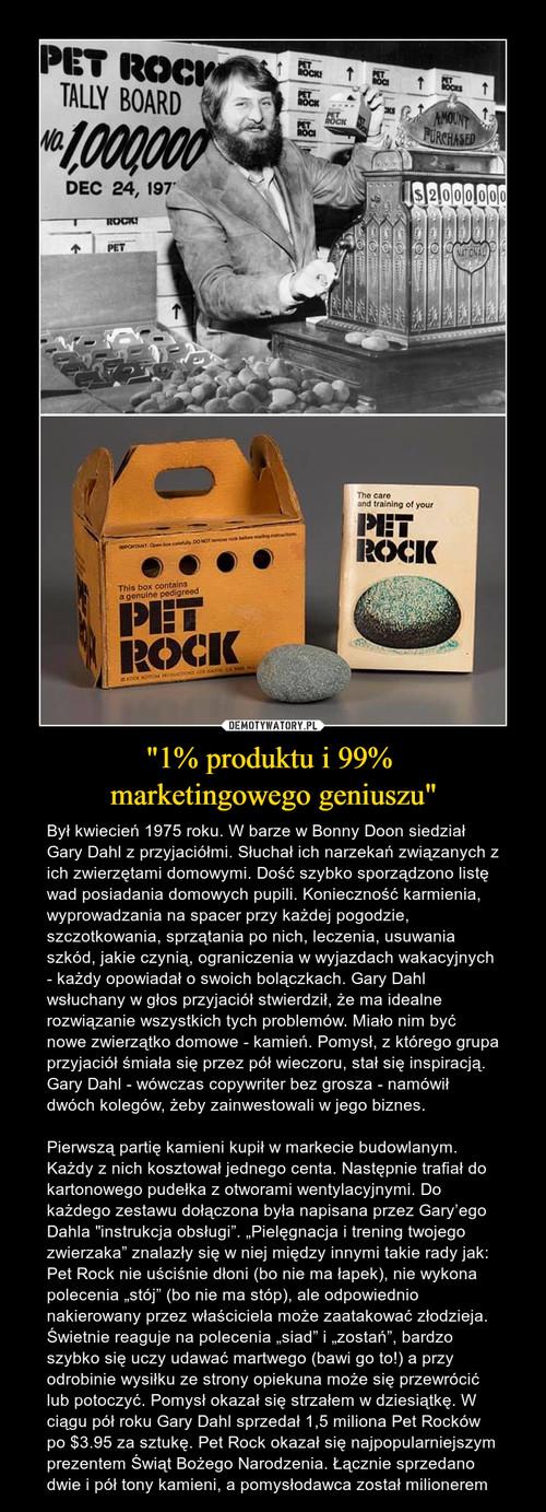 """""""1% produktu i 99%  marketingowego geniuszu"""""""