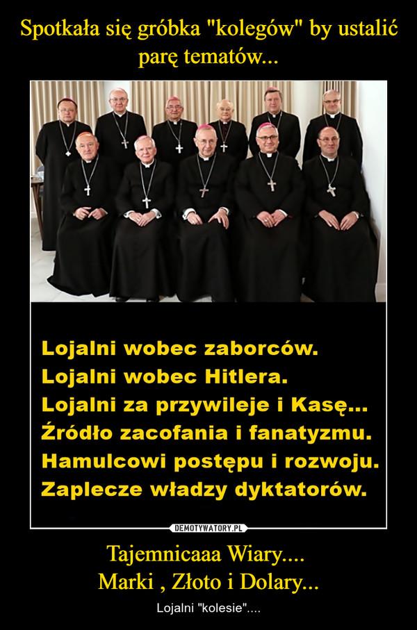"""Tajemnicaaa Wiary.... Marki , Złoto i Dolary... – Lojalni """"kolesie""""...."""