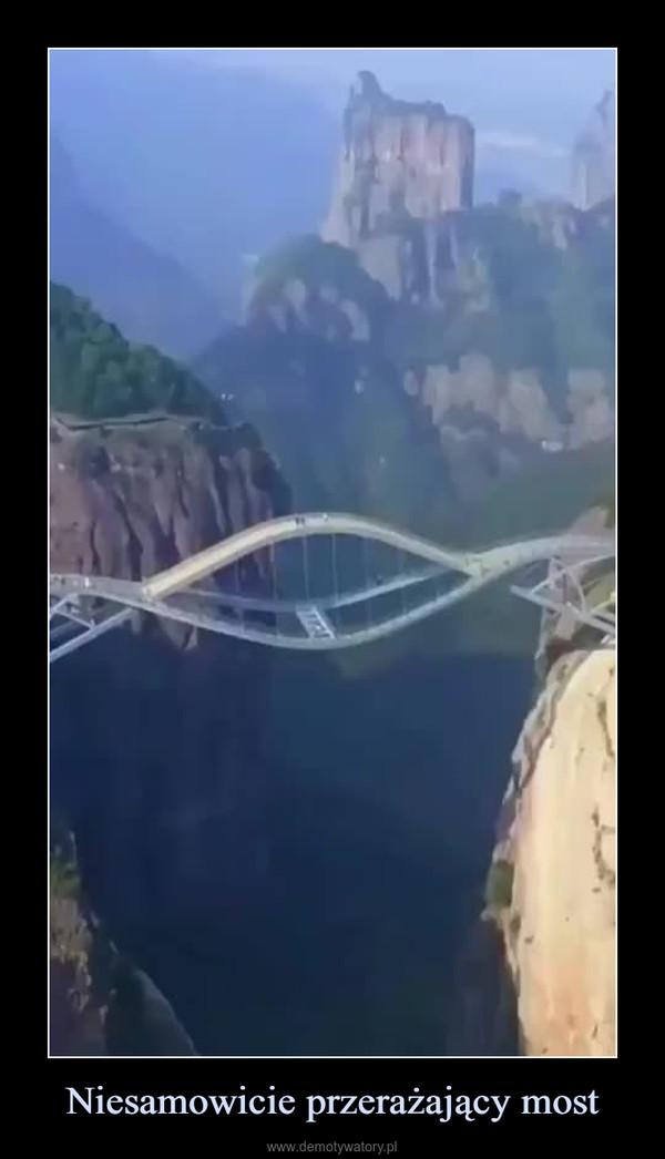 Niesamowicie przerażający most –