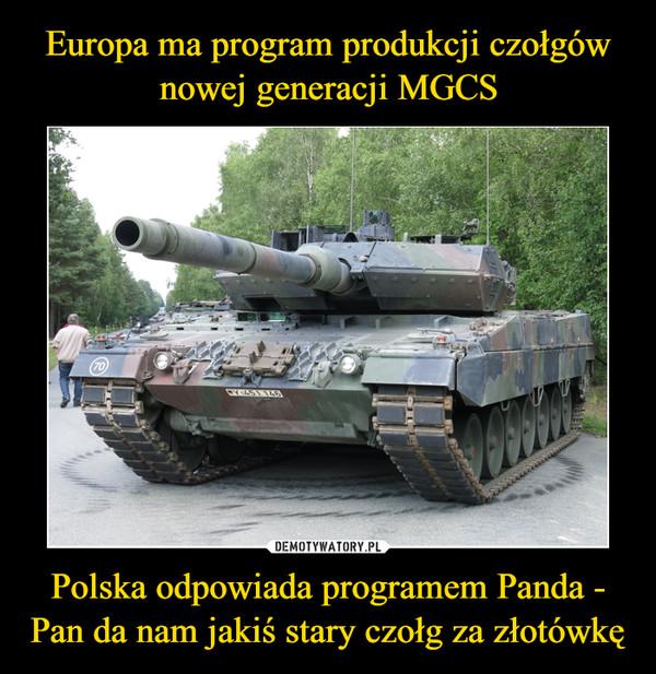 Polska odpowiada programem Panda - Pan da nam jakiś stary czołg za złotówkę –