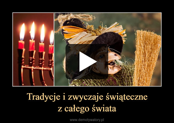 Tradycje i zwyczaje świątecznez całego świata –