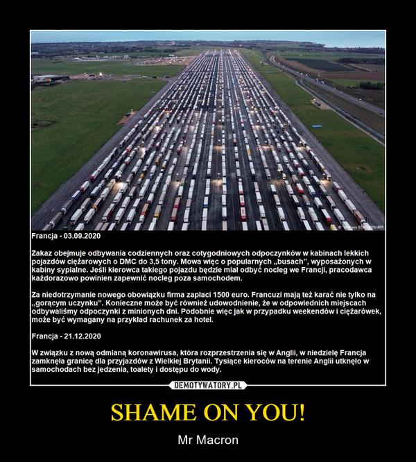 SHAME ON YOU! – Mr Macron