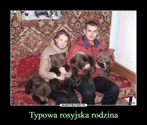 Typowa rosyjska rodzina –