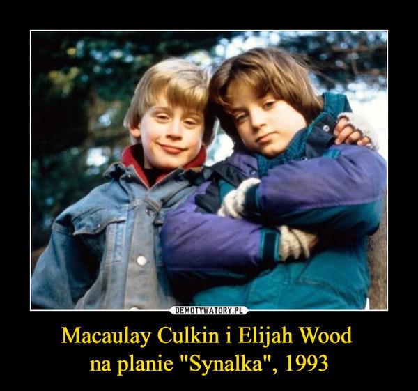 "Macaulay Culkin i Elijah Wood na planie ""Synalka"", 1993 –"