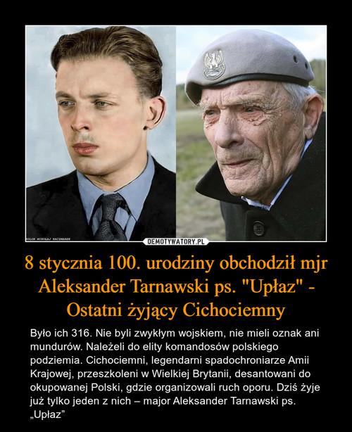 """8 stycznia 100. urodziny obchodził mjr Aleksander Tarnawski ps. """"Upłaz"""" - Ostatni żyjący Cichociemny"""