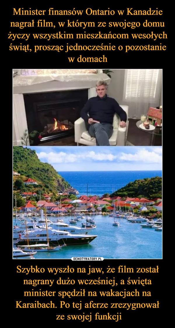 Szybko wyszło na jaw, że film został nagrany dużo wcześniej, a święta minister spędził na wakacjach na Karaibach. Po tej aferze zrezygnował ze swojej funkcji –