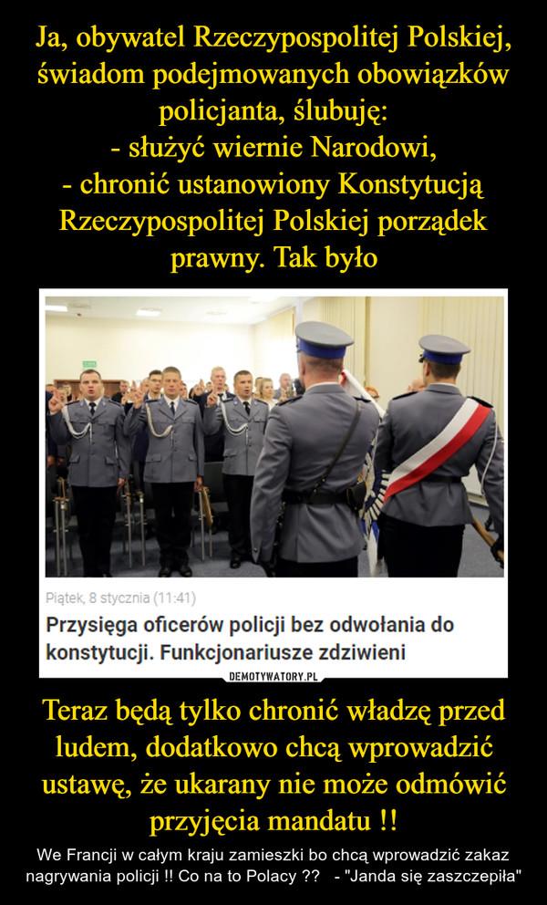 """Teraz będą tylko chronić władzę przed ludem, dodatkowo chcą wprowadzić ustawę, że ukarany nie może odmówić przyjęcia mandatu !! – We Francji w całym kraju zamieszki bo chcą wprowadzić zakaz nagrywania policji !! Co na to Polacy ??   - """"Janda się zaszczepiła"""""""