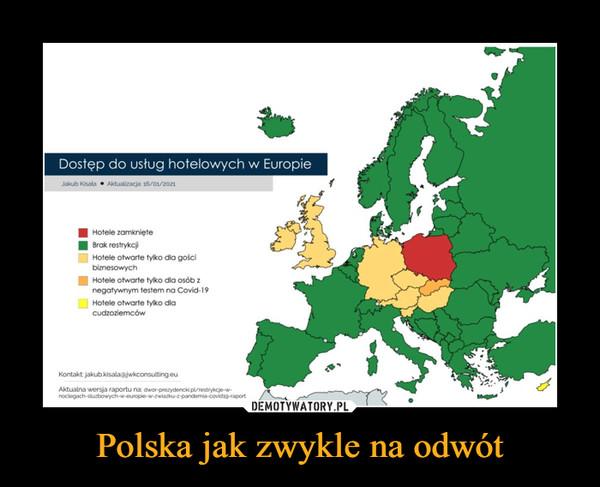 Polska jak zwykle na odwót –