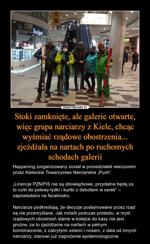 Stoki zamknięte, ale galerie otwarte, więc grupa narciarzy z Kielc, chcąc wyśmiać rządowe obostrzenia... zjeżdżała na nartach po ruchomych schodach galerii