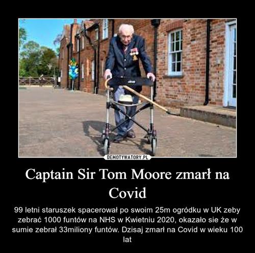 Captain Sir Tom Moore zmarł na Covid