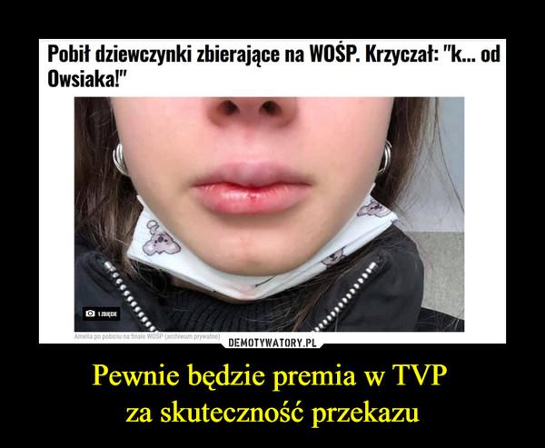 """Pewnie będzie premia w TVP za skuteczność przekazu –  Pobił dziewczynki zbierające na WOSP. Krzyczał: """"k... odOwsiaka!"""""""