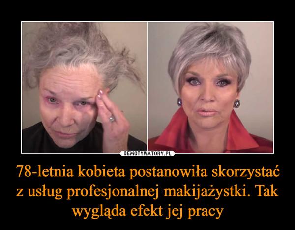 78-letnia kobieta postanowiła skorzystać z usług profesjonalnej makijażystki. Tak wygląda efekt jej pracy –
