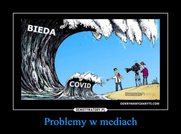 Problemy w mediach –