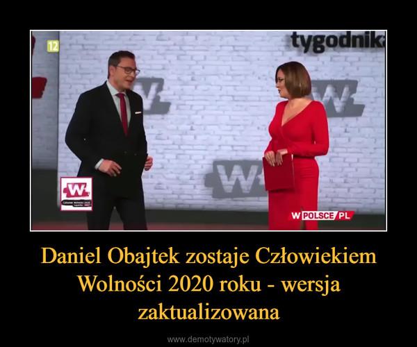 Daniel Obajtek zostaje Człowiekiem Wolności 2020 roku - wersja zaktualizowana –