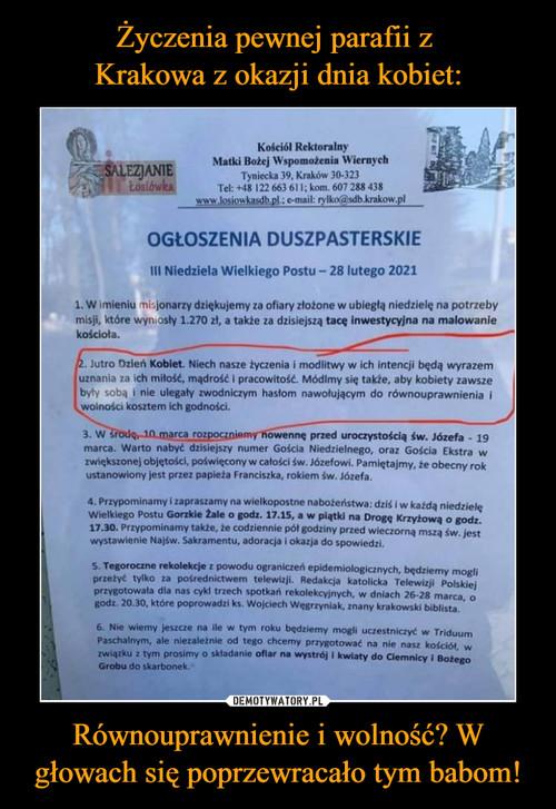 Życzenia pewnej parafii z  Krakowa z okazji dnia kobiet: Równouprawnienie i wolność? W głowach się poprzewracało tym babom!