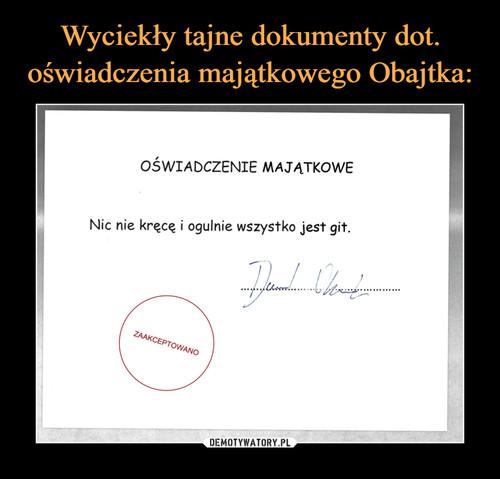 Wyciekły tajne dokumenty dot. oświadczenia majątkowego Obajtka: