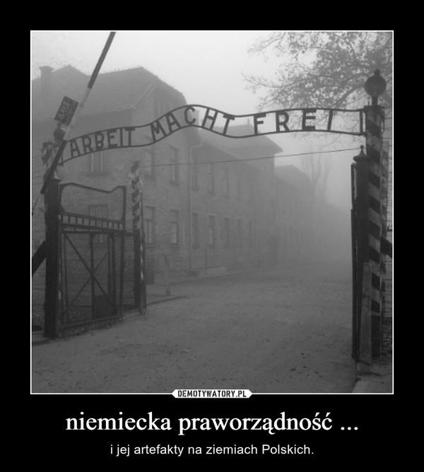 niemiecka praworządność ... – i jej artefakty na ziemiach Polskich.