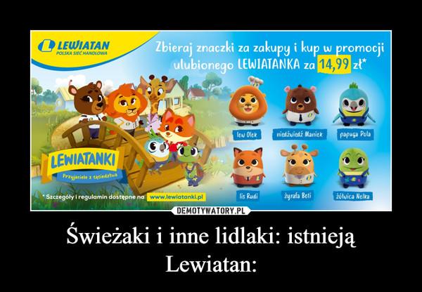 Świeżaki i inne lidlaki: istnieją Lewiatan: –