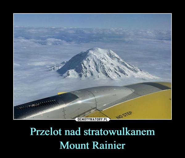 Przelot nad stratowulkanemMount Rainier –