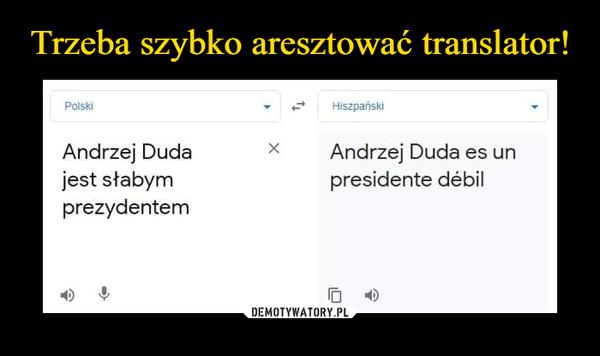–  Andrzej Duda jest słabym prezydentem Andrzej Duda es un presidente debil