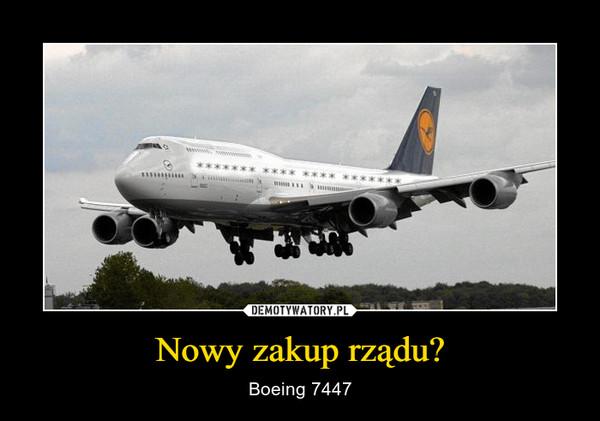 Nowy zakup rządu? – Boeing 7447