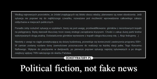 Political fiction, not fake news