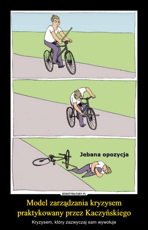 Model zarządzania kryzysem praktykowany przez Kaczyńskiego
