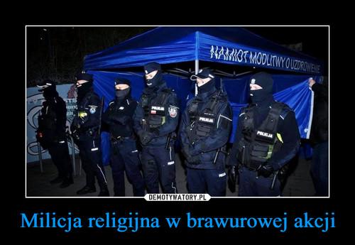 Milicja religijna w brawurowej akcji