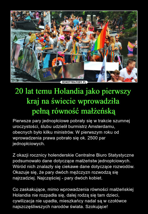 20 lat temu Holandia jako pierwszy  kraj na świecie wprowadziła  pełną równość małżeńską