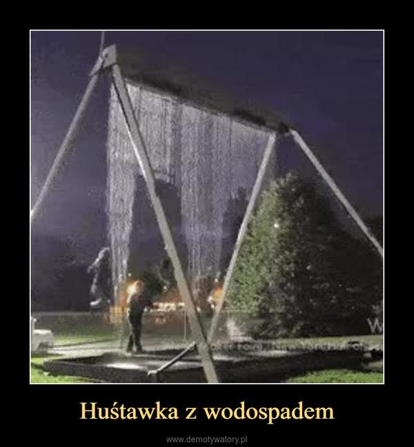 Huśtawka z wodospadem –