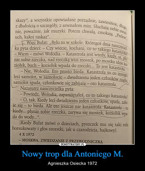 Nowy trop dla Antoniego M.