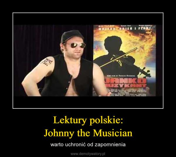 Lektury polskie:Johnny the Musician – warto uchronić od zapomnienia