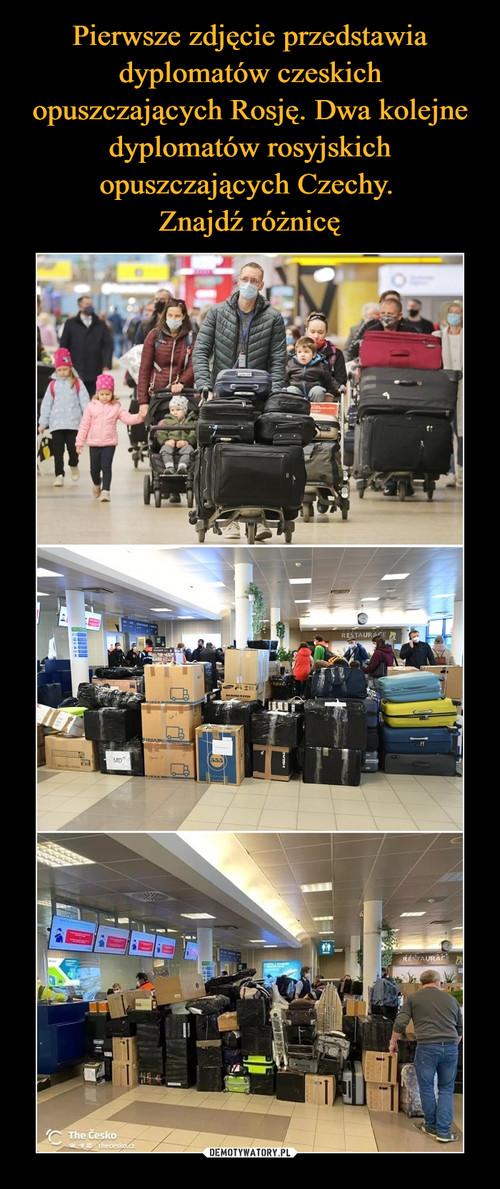 Pierwsze zdjęcie przedstawia dyplomatów czeskich opuszczających Rosję. Dwa kolejne dyplomatów rosyjskich opuszczających Czechy.  Znajdź różnicę