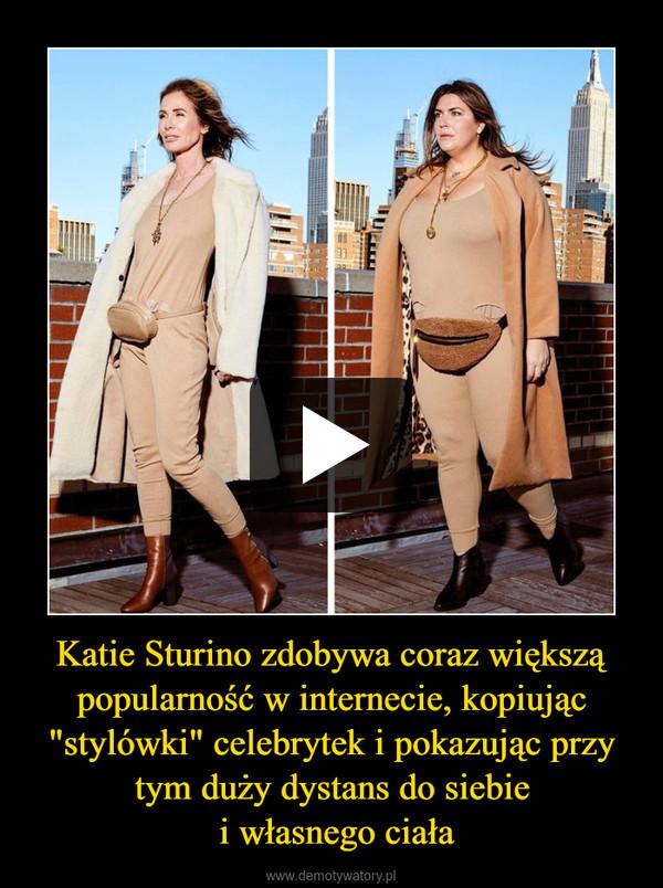 """Katie Sturino zdobywa coraz większą popularność w internecie, kopiując """"stylówki"""" celebrytek i pokazując przy tym duży dystans do siebie i własnego ciała –"""