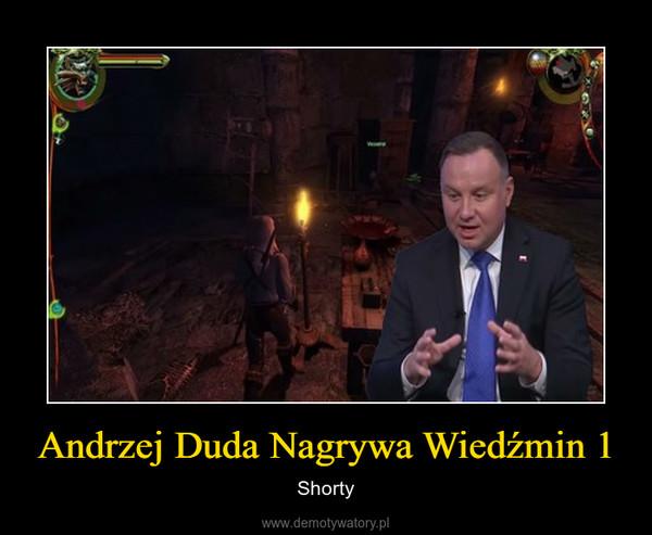Andrzej Duda Nagrywa Wiedźmin 1 – Shorty