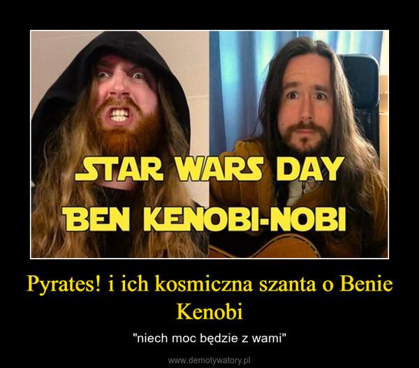 """Pyrates! i ich kosmiczna szanta o Benie Kenobi – """"niech moc będzie z wami"""""""