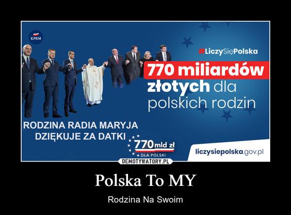 Polska To MY – Rodzina Na Swoim
