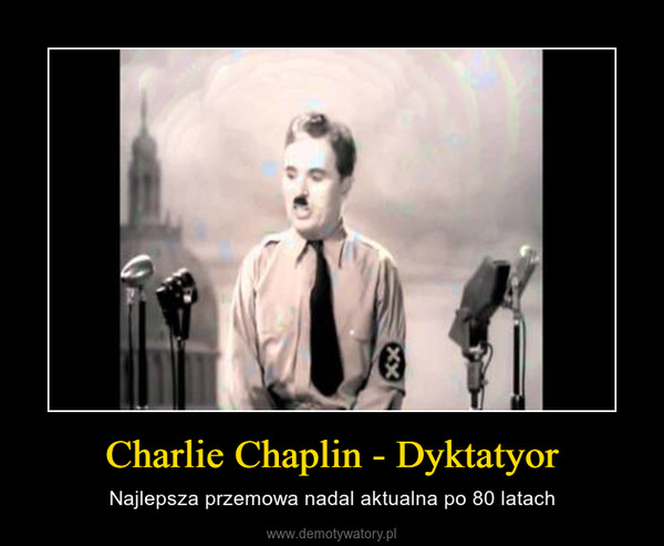Charlie Chaplin - Dyktatyor – Najlepsza przemowa nadal aktualna po 80 latach