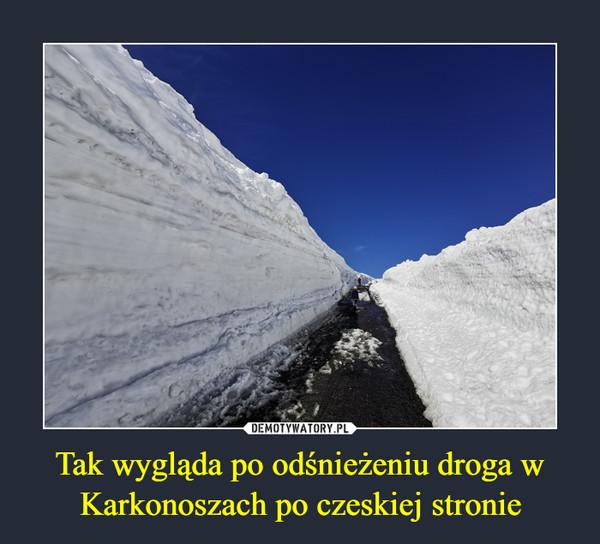 Tak wygląda po odśnieżeniu droga w Karkonoszach po czeskiej stronie –
