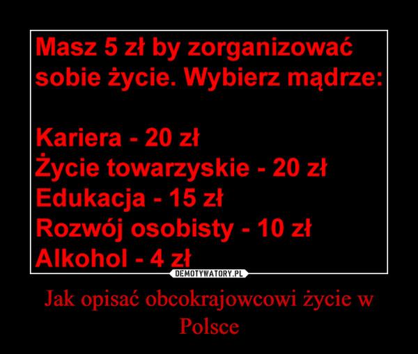 Jak opisać obcokrajowcowi życie w Polsce –