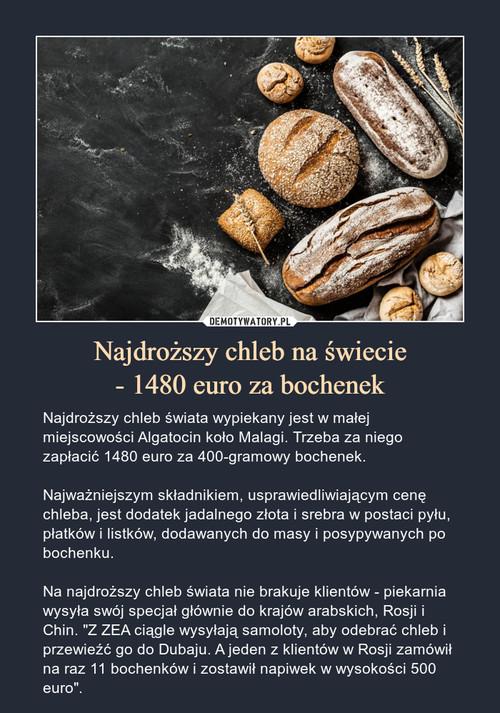 Najdroższy chleb na świecie - 1480 euro za bochenek