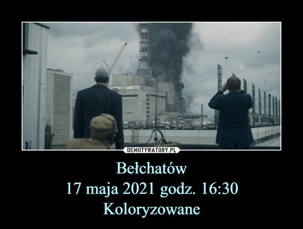 Bełchatów17 maja 2021 godz. 16:30Koloryzowane –